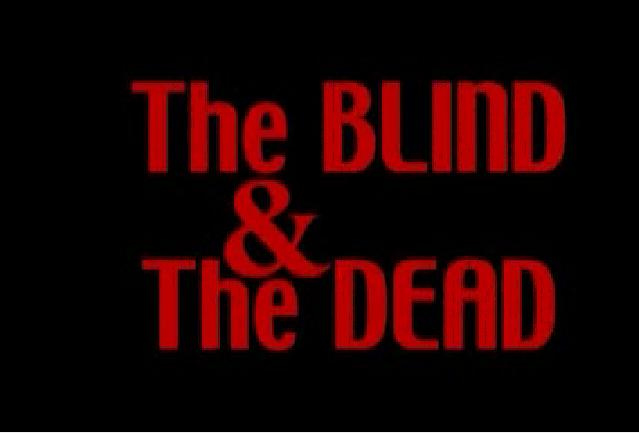The blind and the dead