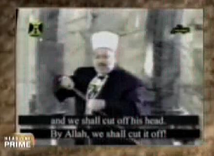 And we shall cut off his (of the Jew) head. By allah we shall cut it off.